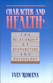 Character and Health - Yves Requena (ISBN 9780912111230)