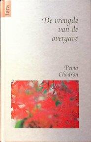 De vreugde van de overgave - Pema Chödrön, Aleid Swierenga (ISBN 9789069633008)