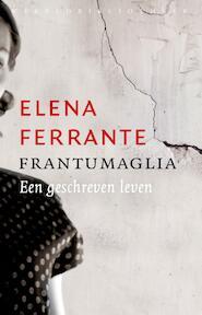 Frantumaglia - Elena Ferrante (ISBN 9789028427198)