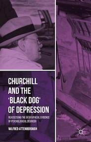 Churchill and the 'Black Dog' of Depression - Wilfred Attenborough (ISBN 9781137462299)