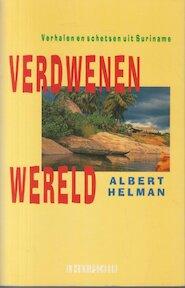 Verdwenen wereld - Albert Helman (ISBN 9789062653331)
