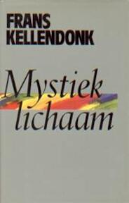Mystiek lichaam - Frans Kellendonk (ISBN 9789029021869)