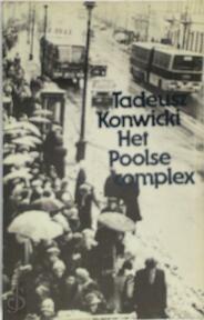 Het Poolse complex - Tadeusz Konwicki, Esselina Margaretha Hart (ISBN 9789029018357)