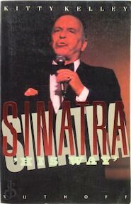 Sinatra, 'his way' - Kitty Kelley, Ingrid Tóth (ISBN 9789021835983)