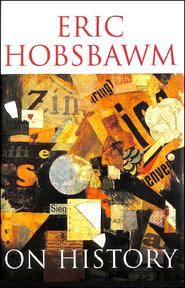 On History - Eric J. Hobsbawm (ISBN 9780297819158)