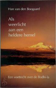 Als weerlicht aan een heldere hemel - Han van Den Boogaard (ISBN 9789020290967)