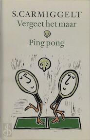 Vergeet het maar . Ping pong - Simon Carmiggelt, S. Carmiggelt (ISBN 9789029509022)