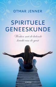 Spirituele geneeskunde - Otmar Jenner (ISBN 9789401300827)
