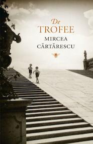 De trofee - Mircea Cartarescu (ISBN 9789023476153)