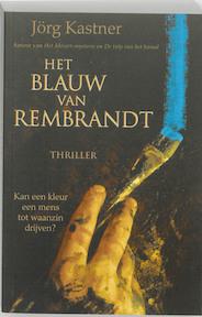 Het blauw van Rembrandt - J. Kastner (ISBN 9789061127208)