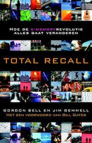 Total Recall - Gordon Bell, Jim Gemmell (ISBN 9789045801704)