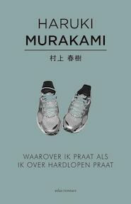 Waarover ik praat als ik over hardlopen praat - Haruki Murakami (ISBN 9789025445386)