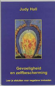 Gevoeligheid en zelfbescherming - J. Hall, Judy Hall (ISBN 9789020281255)