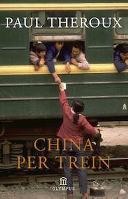 China per trein - Paul Theroux (ISBN 9789046704295)