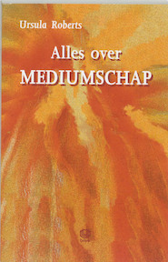 Alles over mediumschap - Ursula Roberts, Ans K. de Vries (ISBN 9789062290550)