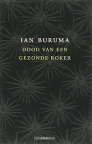 Dood van een gezonde roker - I. Buruma (ISBN 9789045012551)