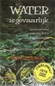 Water is gevaarlijk - Tonke Dragt (ISBN 9789025832582)