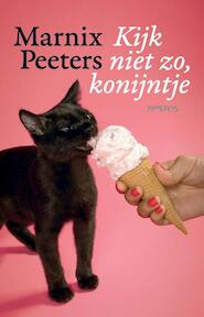 Kijk niet zo, konijntje - Marnix Peeters (ISBN 9789044631029)