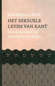 Het seksuele leven van Kant - Jean-Baptiste Botul, Chris Doude van Troostwijk, Ianua, Projectbureau voor Denkcultuur (ISBN 9789039108901)