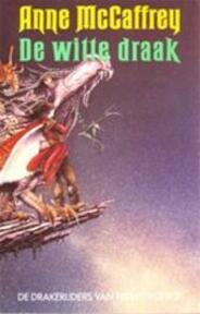 De witte draak - De Drakerijders van Pern Boek 3 - Anne Maccaffrey, Karin Langeveld (ISBN 9789022513590)