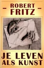 Je leven als kunst - R. Fritz (ISBN 9789020260632)
