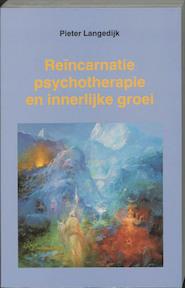 Reincarnatie, psychotherapie en innerlijke groei - P. Langedijk (ISBN 9789020255799)