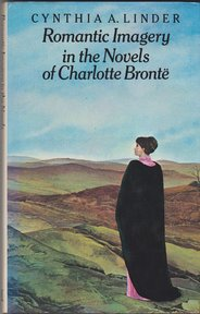 Romantic Imagery in the Novels of Charlotte Brontë - Cynthia A. Linder (ISBN 9780333236710)