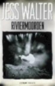 Riviermoorden - Jess Walter (ISBN 9789038914565)