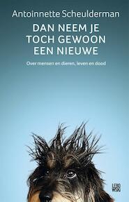 Dan neem je toch gewoon een nieuwe - Antoinnette Scheulderman (ISBN 9789048844555)