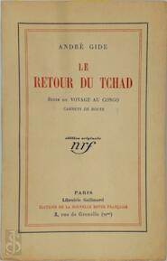 Le Retour du Tchad - André Gide