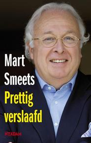 Prettig verslaafd - Mart Smeets (ISBN 9789046811658)