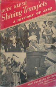 Shining trumpets, a history of jazz - Rudi Blesh