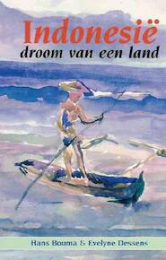 Indonesië, droom van een land - Hans Bouma, Evelyne Dessens (ISBN 9789024273942)