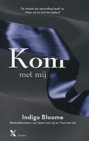Kom met mij - Indigo Bloome (ISBN 9789401600767)