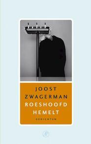 Roeshoofd hemelt - Joost Zwagerman (ISBN 9789029558723)