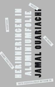 Herinneringen in aluminiumfolie - Jamal Ouariachi (ISBN 9789021406268)