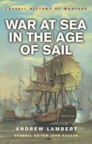 War at sea in the age of sail - Andrew Lambert, John Keegan (ISBN 9780304363513)
