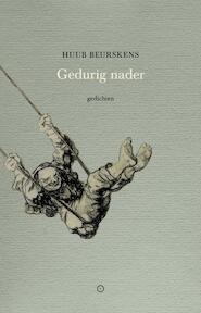 Gedurig nader - Huub Beurskens (ISBN 9789492313461)