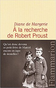 À la recherche de Robert Proust - Diane Margerie (De) (ISBN 9782081342163)
