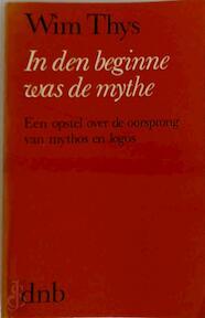 In den beginne was de mythe - Thys (ISBN 9789028901780)