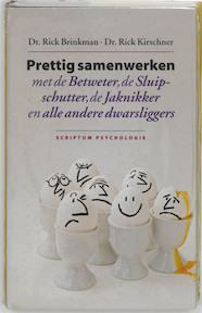 Prettig samenwerken met de betweter, de sluipschutter, de jaknikker & alle andere dwarsliggers - R. Brinkman, R. Kirschner (ISBN 9789055943173)