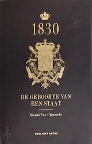 1830 - Roland van Opbroecke (ISBN 9789086793624)