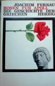 Rosen für Apoll. Die Geschichte der Griechen - Joachim Fernau (ISBN 3776613254)