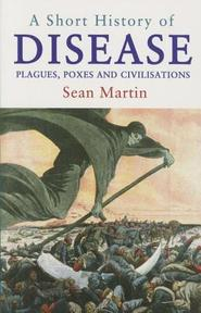 A Short History of Disease - Sean Martin (ISBN 9781843444190)