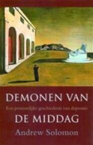 Demonen van de middag - A. Solomon (ISBN 9789041403384)
