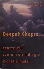 Een wereld van oneindige mogelijkheden - Deepak Chopra, Amp, Leon Nacson, Amp, Vivian Franken (ISBN 9789021586960)