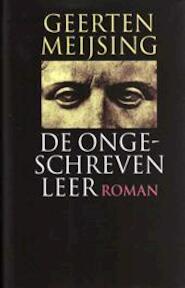 De ongeschreven leer - Geerten Meijsing (ISBN 9789029531122)