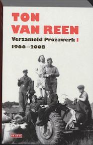 Verzameld Prozawerk I - Ton van Reen (ISBN 9789044513516)