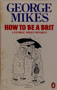 How to be a Brit - George Mikes (ISBN 9780140081794)