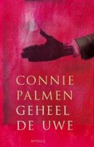Geheel de uwe - Connie Palmen (ISBN 9789044601664)